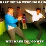 5 Extremely Funny Indian Wedding Dance Videos – You will die laughing!