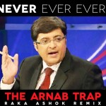 "Arnab's Dialogue Mixed In Between This Remix Song ""Never Ever Ever"" Is Totally Epic… LOL."