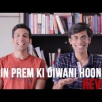 "Hilarious Movie Review Of Masterpiece of Human Performance ""Mein Prem Ki Deewani Hoon"""