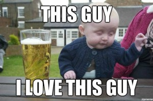 drunk-baby-meme-love-this-guy