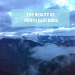 41 Most Adventurous And Beautiful Places Of North East India Which You Must Visit Before You Die