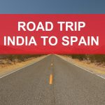 International Road Trip From India To Spain Will Make You Call Your Friends Now